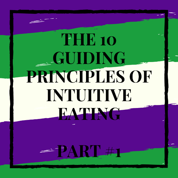 the-10-guiding-principles-of-intuitive-eating-part-1-image.png